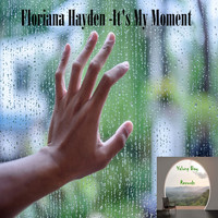 Floriana Hayden - It's My Moment