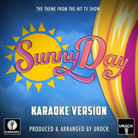 "Urock Karaoke - Sunny Day Main Theme (From ""Sunny Day"") (Karaoke Version)"