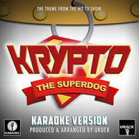 "Urock Karaoke - Krypto The Superdog Main Theme (From ""Krypto The Superdog"") (Karaoke Version)"