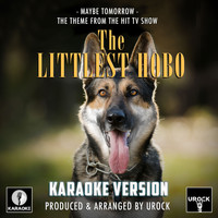"Urock Karaoke - Maybe Tomorrow (From ""The Littlest Hobo"") (Karaoke Version)"
