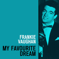 Frankie Vaughan - My Favourite Dream