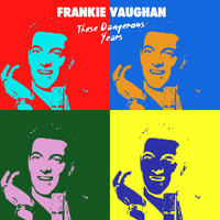 Frankie Vaughan - These Dangerous Years