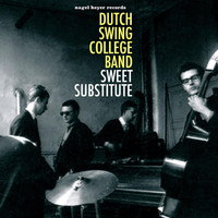 Dutch Swing College Band - Sweet Substitute