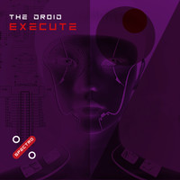 The Droid - Execute (Execute)