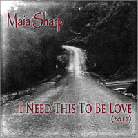 Maia Sharp - I Need This to Be Love