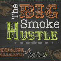 Shane Allessio - The Big Smoke Hustle
