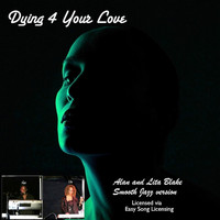 Alan and Lita Blake - Dying 4 Your Love (Smooth Jazz Version)