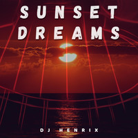 DJ Henrix - Sunset Dreams