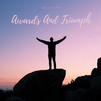 Melodrama - Awards and Triumph