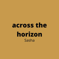 Sasha - Across the Horizon