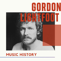 Gordon Lightfoot - Gordon Lightfoot - Music History