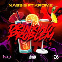 Nassis and Krome - Drinking Problem