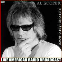 Al Kooper - Just One Last Chance (Live)
