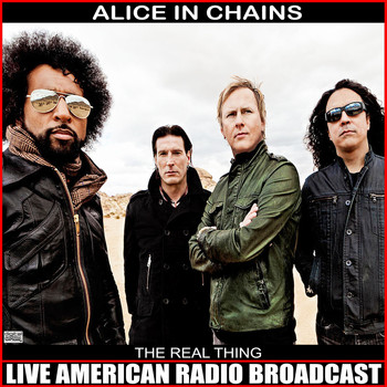 Alice In Chains - The Real Thing (Live)