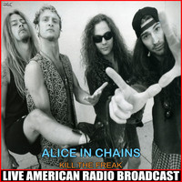 Alice In Chains - Kill The Freak (Live)