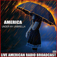 America - Under My Umbrella (Live)
