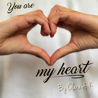Clara A-K - You Are My Heart