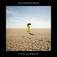 Love Of Lesbian - Los irrompibles