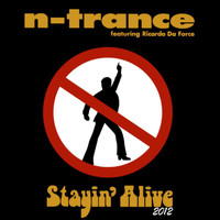 N-Trance - Stayin' Alive (Freeloaders 2012 Mix)