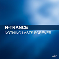 N-Trance - Nothing Lasts Forever