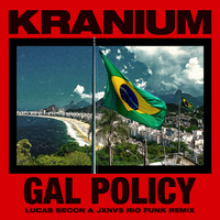 Kranium - Gal Policy (Lucas Secon & JXNV$ Rio Funk Remix [Explicit])