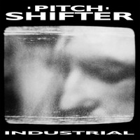 Pitchshifter - Industrial (Remastered)