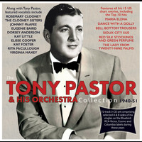 Tony Pastor And His Orchestra - Collection 1940-51