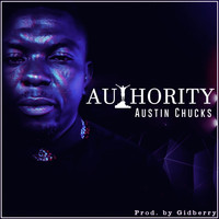 Austin Chucks - Authority (2021 Version)