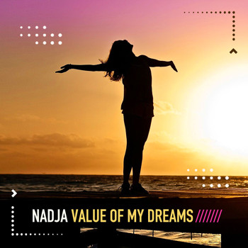 Nadja - Value of My Dreams