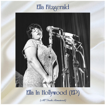Ella Fitzgerald - Ella in Hollywood (All Tracks Remastered, Ep)