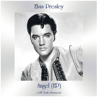 Elvis Presley - Angel (All Tracks Remastered, Ep)