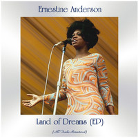 Ernestine Anderson - Land of Dreams (All Tracks Remastered, Ep)