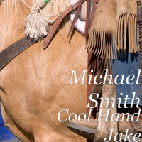 Michael Smith - Cool Hand Jake