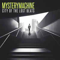 Mysterymachine - City of the Lost Beats