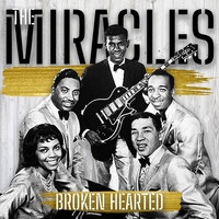 The Miracles - Broken Hearted
