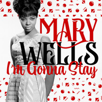 Mary Wells - I'm Gonna Stay