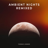 Thomas Lemmer - Ambient Nights Remixed