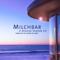 Blank & Jones - Milchbar - Seaside Season 13