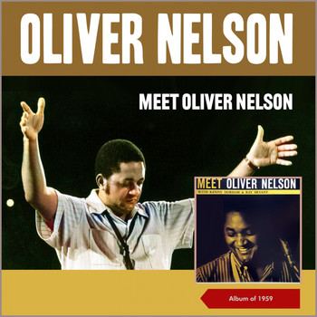 Oliver Nelson - Meet Oliver Nelson (Album of 1959)