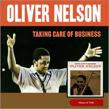 Oliver Nelson - Taking Care of Business (Album of 1960)