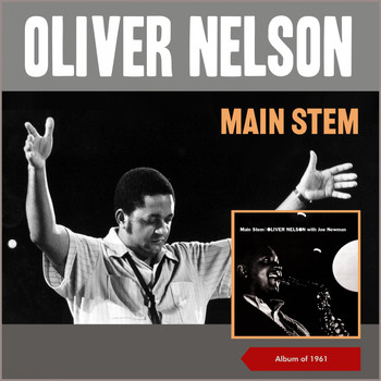 Oliver Nelson - Main Stem (Album of 1961)