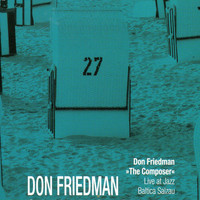 Don Friedman - The Composer (Live at Jazz Baltica Salzau)