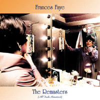 Frances Faye - The Remasters (All Tracks Remastered)