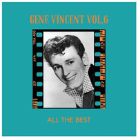 Gene Vincent - All the Best (Vol.6)