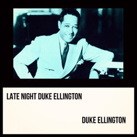 Duke Ellington - Late Night Duke Ellington