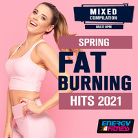 Various Artists - Spring Fat Burning Hits 2021 (15 Tracks Non-Stop Mixed Compilation For Fitness & Workout)
