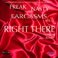 Freak Nasty - Eargasms (Right There) (Explicit)