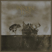 Paradise Lost - At the Mill (Explicit)