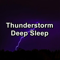 Nature - Thunderstorm Deep Sleep