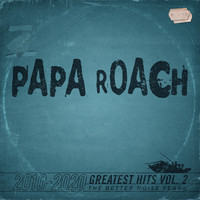 Papa Roach - Greatest Hits Vol.2 The Better Noise Years (Explicit)